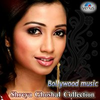 Bollywood Music - Shreya Ghoshal Collection — Shreya Ghoshal