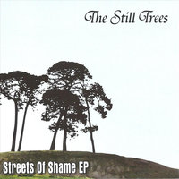 Streets of Shame - EP — The Still Trees