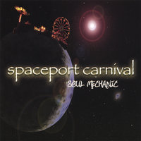 Soul Mechanic — Spaceport Carnival