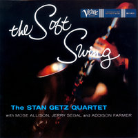 The Soft Swing — Stan Getz