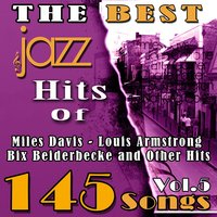 The Best Jazz Hits of Miles Davis, Louis Armstrong, Bix Beiderbecke and Other Hits, Vol. 5 — сборник
