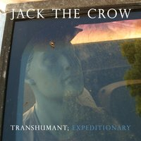 Transhumant; Expeditionary — Jack the Crow