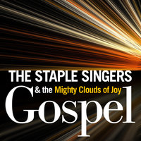 Gospel — The Staple Singers, The Mighty Clouds Of Joy, The Staple Singers & the Mighty Clouds of Joy