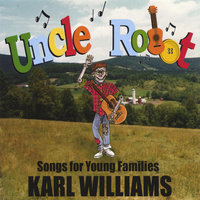 Uncle Robot: Songs For New Families — Karl Williams
