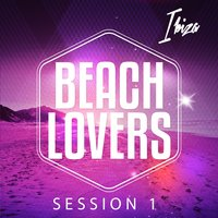 Beach Lovers - Ibiza Session, Vol. 1 — сборник
