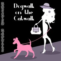 Dogwalk on the Catwalk — Kristin Kapelli