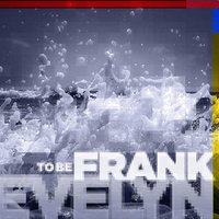 Evelyn — To Be Frank
