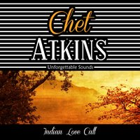 Indian Love Call — Irving Berlin, Chet Atkins
