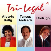Tri Legal, Vol. 4 — Alberto Kelly, Tarcys Andrade, Rodrigo