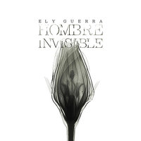 Hombre Invisible — Ely Guerra