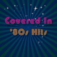 Covered In '80s Hits — сборник