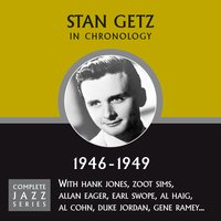 Complete Jazz Series 1946 - 1949 — Stan Getz
