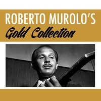 Roberto Murolo's Gold Collection — Roberto Murolo