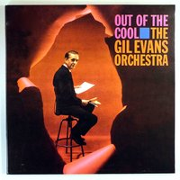 Out of the Cool... — The Gil Evans Orchestra