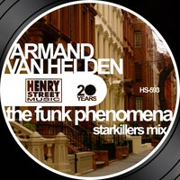The Funk Phenomena — Armand Van Helden, Starkillers
