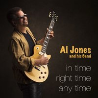 In Time, Right Time, Any Time — Al Jones