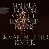 Sings the Best-Loved Hymns of Dr. Martin Luther King, Jr. — Mahalia Jackson