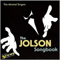 The Jolson Songbook — The Minstrel Singers