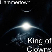 King of Clowns — Hammertown