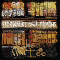 Sidewalks and Trains — Chad Lee