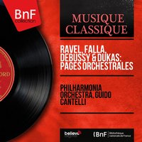 Ravel, Falla, Debussy & Dukas: Pages orchestrales — Guido Cantelli, Philharmonia Orchestra, Guido Cantelli, Клод Дебюсси, Морис Равель, Мануэль де Фалья