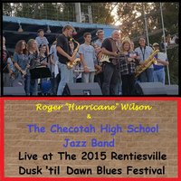 Live at the 2015 Rentiesville Dusk 'til Dawn Blues Festival — Roger Hurricane Wilson & The Checotah High School Jazz Band