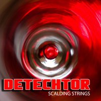 Scalding Strings - EP — Detechtor