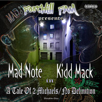 A Tale Of 2 Michaels/No Definition — Mad Note, Kidd Mack, Mad-Note, Kidd Mack, Mad-Note, Mad Note & Kidd Mack