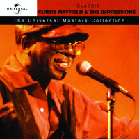 Curtis Mayfield & The Impressions - Universal Masters — Curtis Mayfield