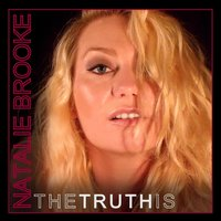 The Truth Is — Natalie Brooke