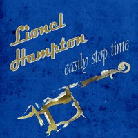Easily Stop Time — Lionel Hampton & His Orchestra