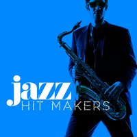 Jazz Hit Makers — Saxophone Hit Players