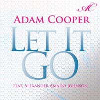 Let It Go — Adam Cooper, Alexander Amado Johnson