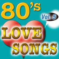 80'S Love Songs Vol.5 — The Eighty Ballad Group