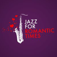 Jazz for Romantic Times — Romantic Time, Erotic Lounge Buddha Chill Out Music Cafe, Erotic Lounge Buddha Chill Out Music Cafe|Romantic Time