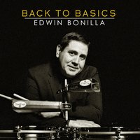 Back To Basics — Edwin Bonilla