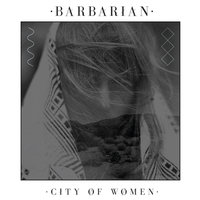 City of Women - EP — Barbarian