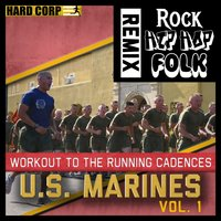 Workout to the Running Cadences U.S. Marines, Vol. 1 — The U.S. Marine Corps