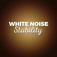 White Noise: Stability — Binaural Beats Brainwave Entrainment