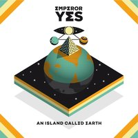 An Island Called Earth — Emperor Yes