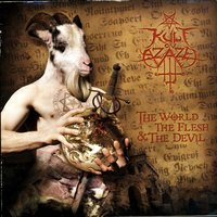 The World, The Flesh & The Devil — Kult Ov Azazel