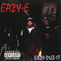 Eazy-Duz- It/5150 Home 4 Tha Sick (World) — Eazy-E