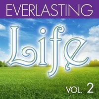 Everlasting: Life, Vol. 2 — The Faith Crew