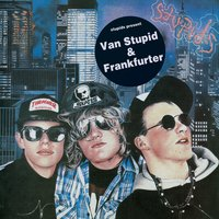 Van Stupid/Frankfurter — The Stupids