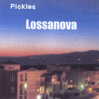 Lossanova — Pickles