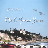 The California Years — Billy Hinton
