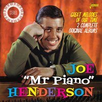"Great Melodies of Our Time — Joe ""Mr. Piano"" Henderson"