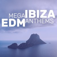 Mega Ibiza Edm Anthems — сборник