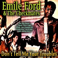 Don't Tell Me Your Troubles — Emile Ford & The Checkmates