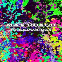 Freedom Day — Max Roach